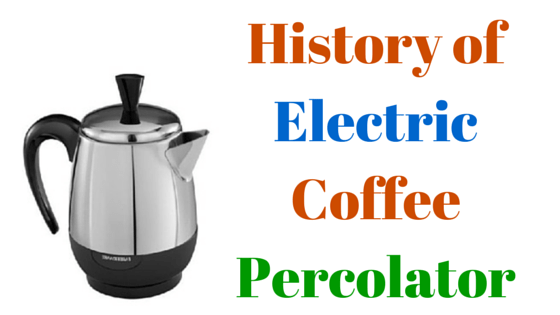 History Of Electric Coffee Percolator