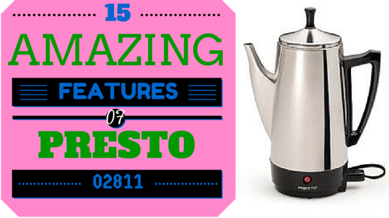 Things That Make You Love And Hate Presto Percolator 12 Cup